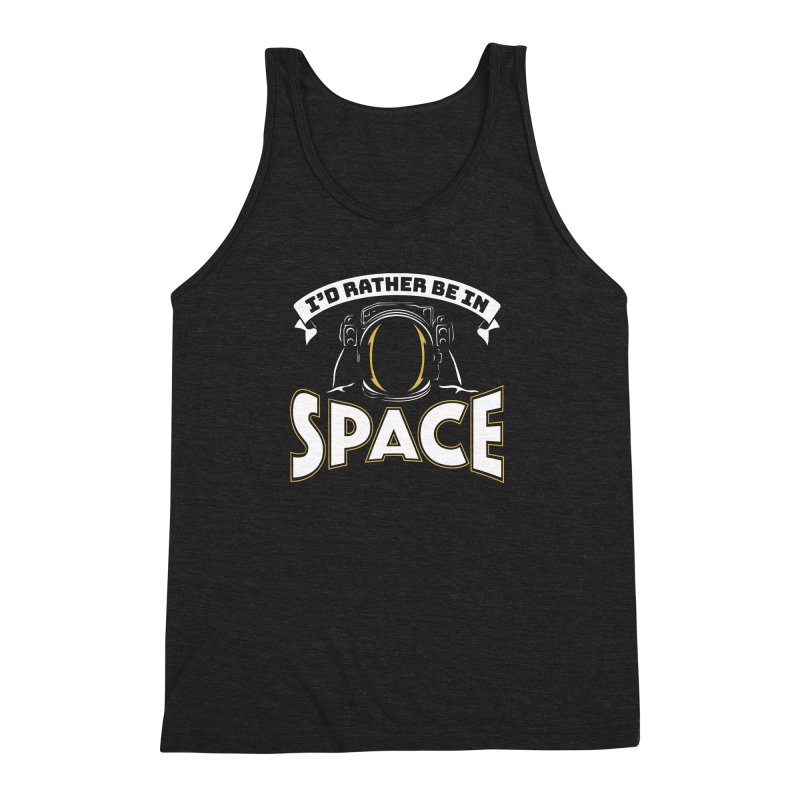 I'd Rather be in Space Men's Triblend Tank by doodledojo's Artist Shop