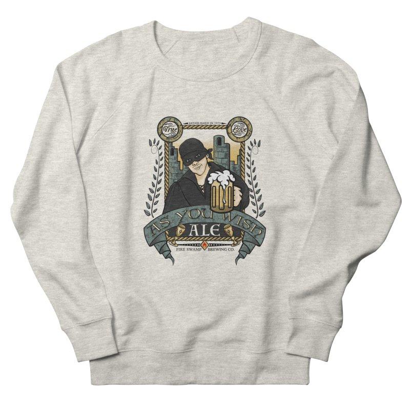 As You Wish Ale Women's French Terry Sweatshirt by doodleheaddee's Artist Shop