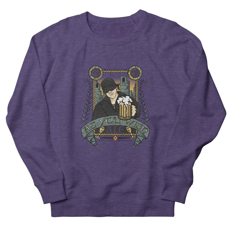 As You Wish Ale Men's French Terry Sweatshirt by doodleheaddee's Artist Shop