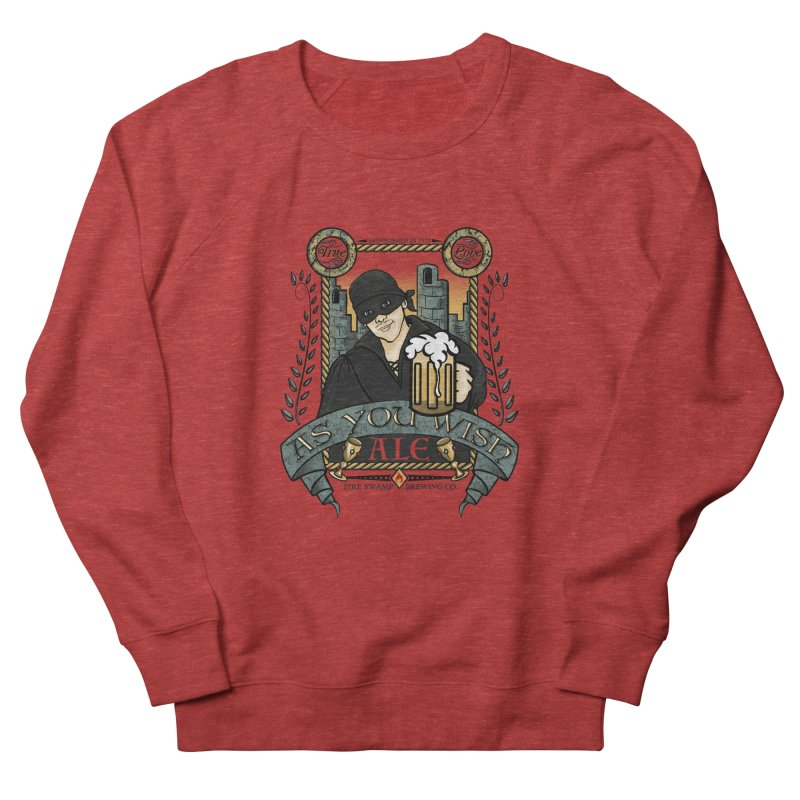 As You Wish Ale Men's French Terry Sweatshirt by doodleheaddee's Artist Shop
