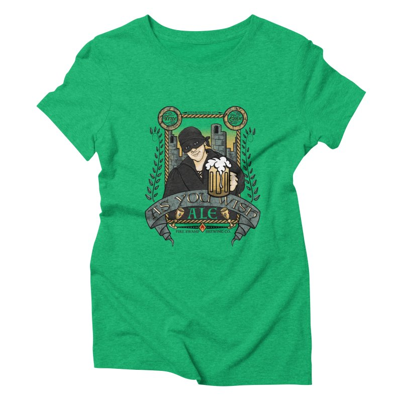 As You Wish Ale Women's Triblend T-shirt by doodleheaddee's Artist Shop