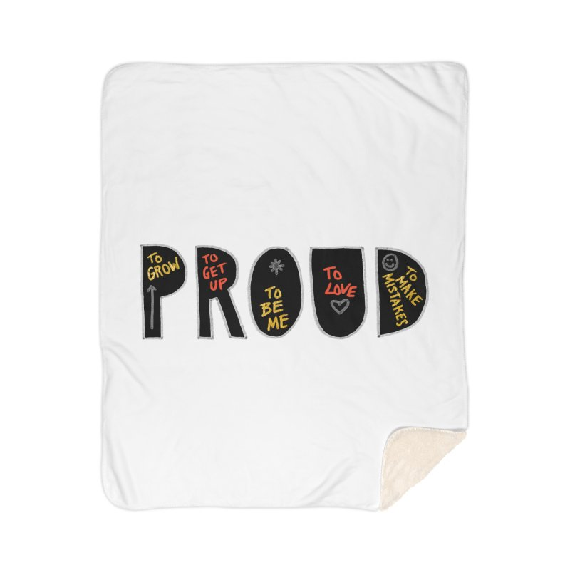 PROUD! Home Sherpa Blanket Blanket by Doodles Invigorate's Artist Shop