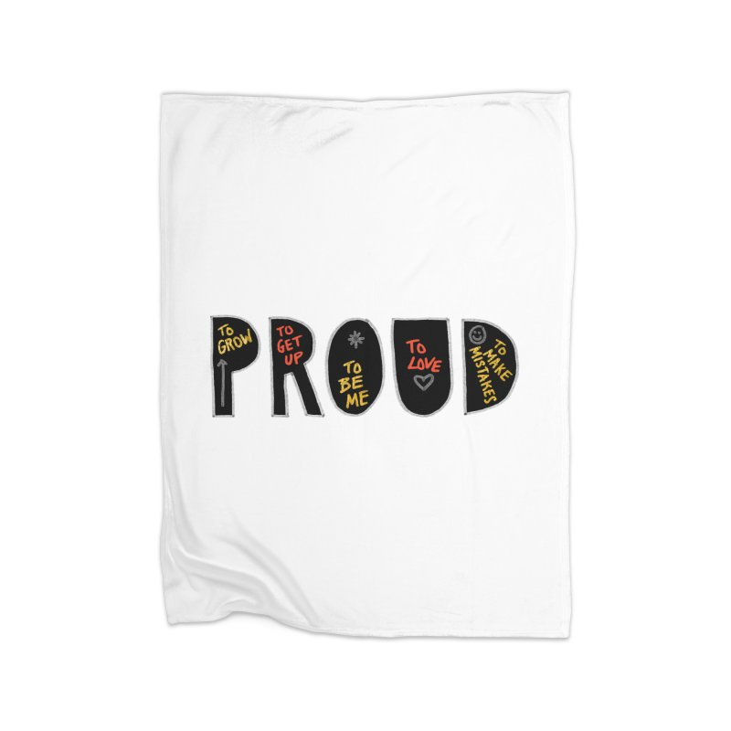 PROUD! Home Fleece Blanket Blanket by Doodles Invigorate's Artist Shop