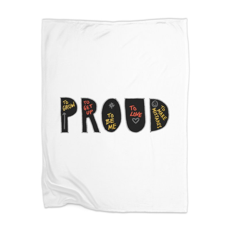 PROUD! Home Blanket by Doodles Invigorate's Artist Shop