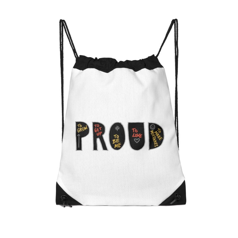 PROUD! Accessories Drawstring Bag Bag by Doodles Invigorate's Artist Shop