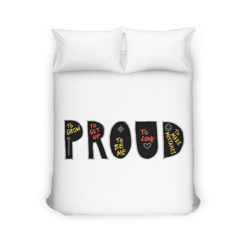 PROUD! Home Duvet by Doodles Invigorate's Artist Shop