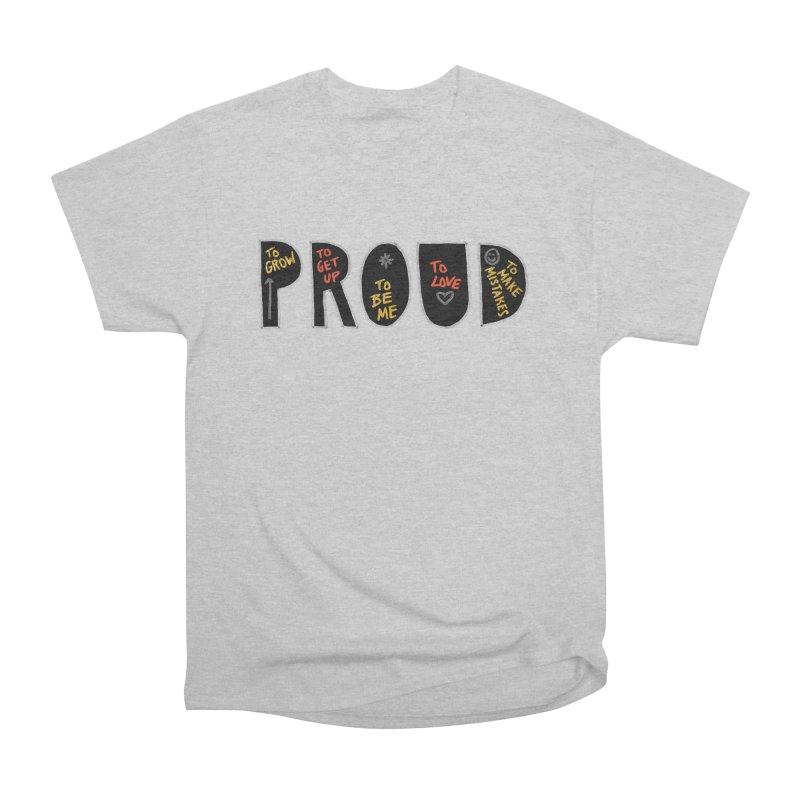 PROUD! Men's T-Shirt by Doodles Invigorate's Artist Shop