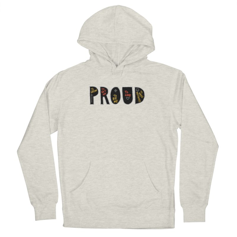 PROUD! Men's Pullover Hoody by Doodles Invigorate's Artist Shop