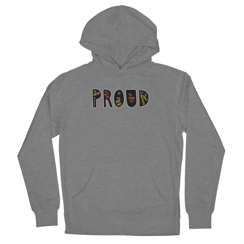 PROUD! Women's Pullover Hoody by Doodles Invigorate's Artist Shop