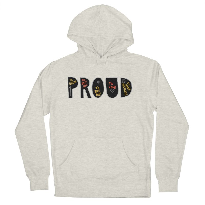PROUD! Men's French Terry Pullover Hoody by Doodles Invigorate's Artist Shop