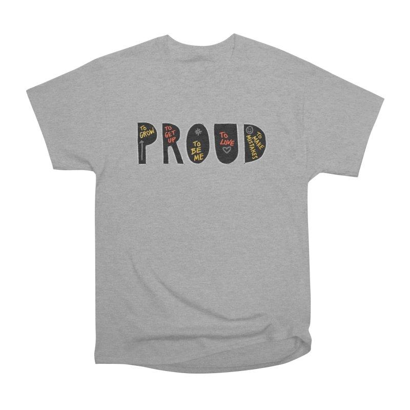 PROUD! Men's Heavyweight T-Shirt by Doodles Invigorate's Artist Shop