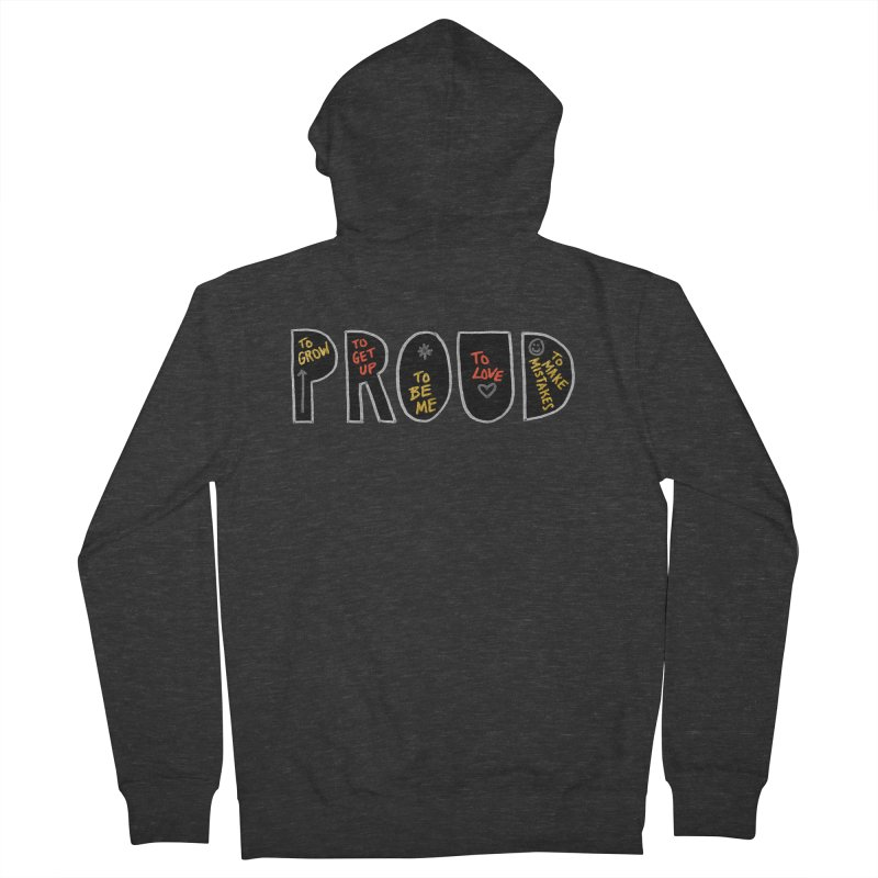 PROUD! Women's French Terry Zip-Up Hoody by Doodles Invigorate's Artist Shop