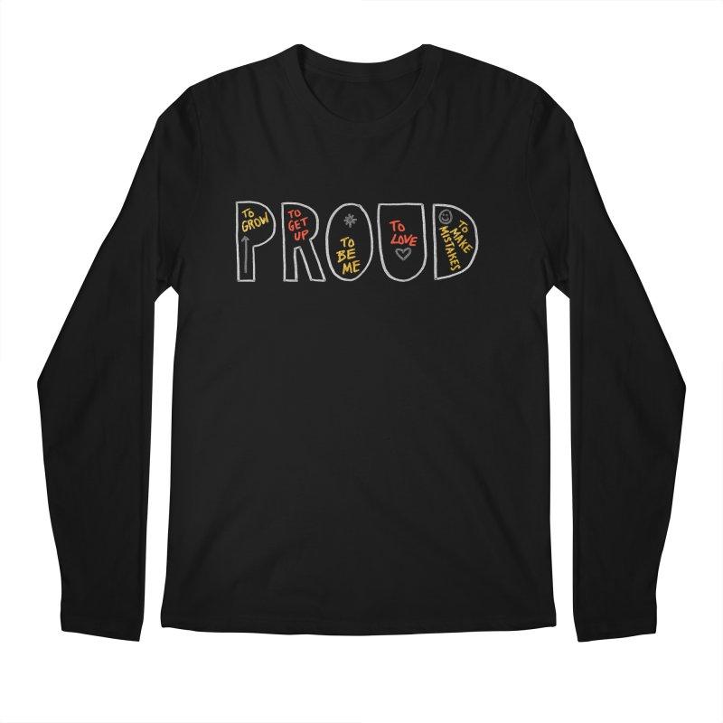PROUD! Men's Regular Longsleeve T-Shirt by Doodles Invigorate's Artist Shop