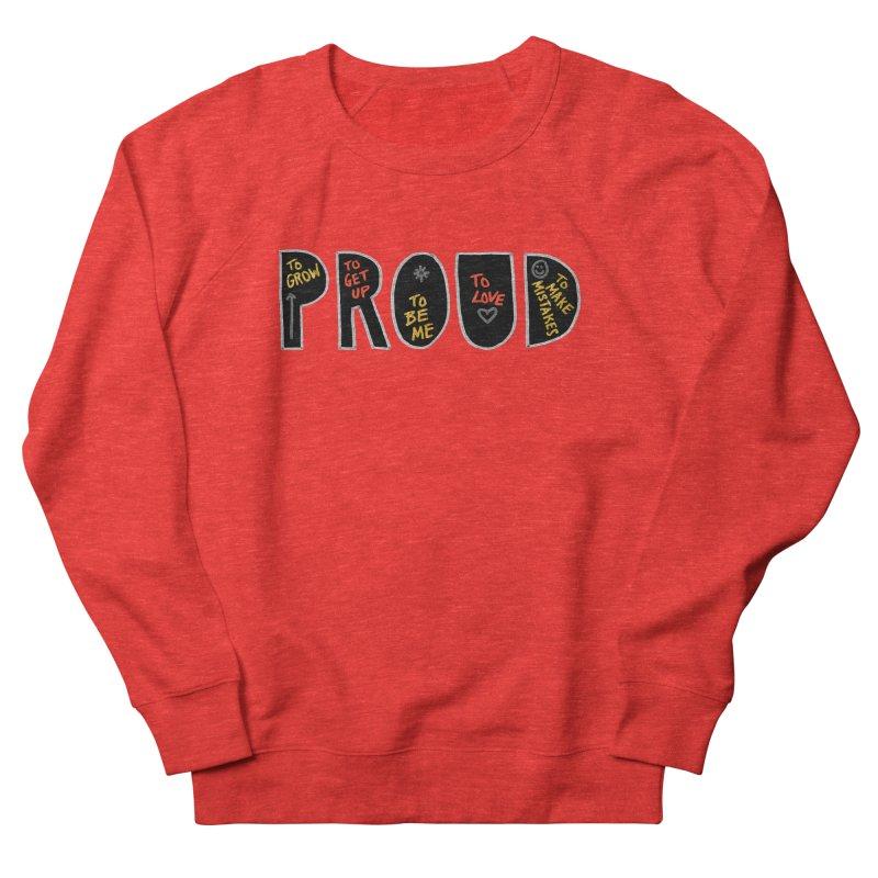 PROUD! Women's Sweatshirt by Doodles Invigorate's Artist Shop