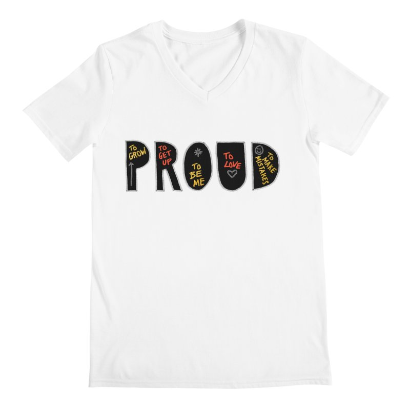 PROUD! Men's V-Neck by Doodles Invigorate's Artist Shop