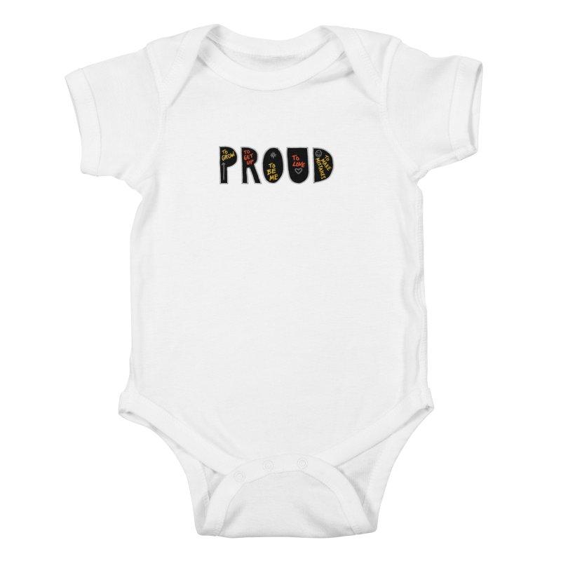 PROUD! Kids Baby Bodysuit by Doodles Invigorate's Artist Shop