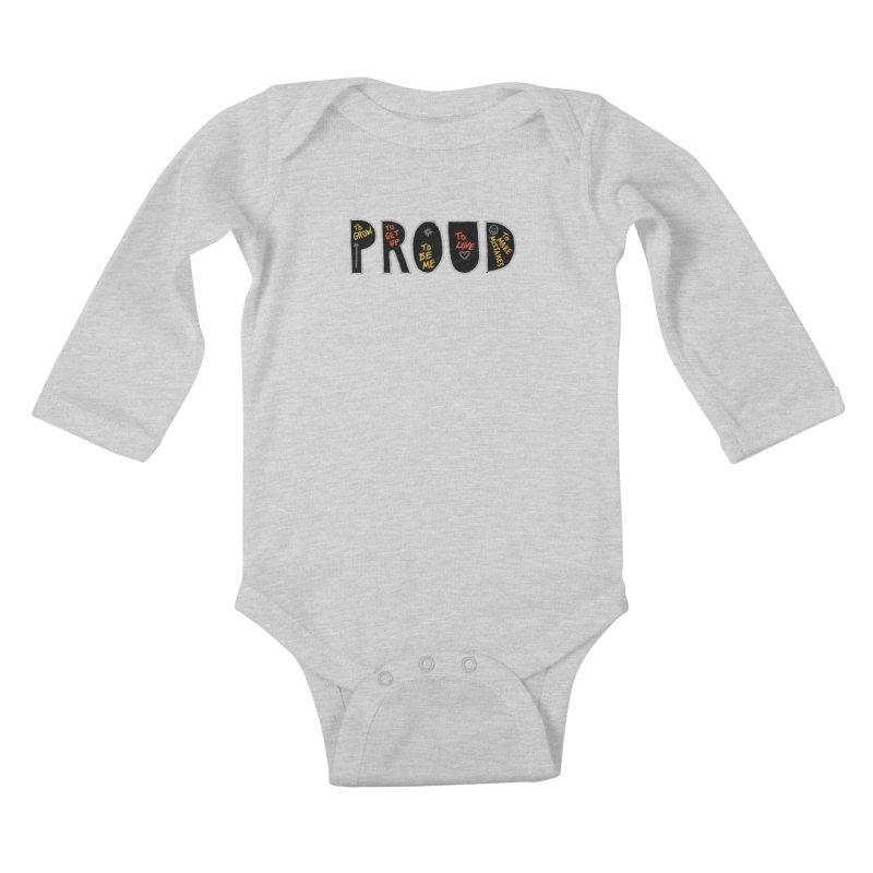 PROUD! Kids Baby Longsleeve Bodysuit by Doodles Invigorate's Artist Shop