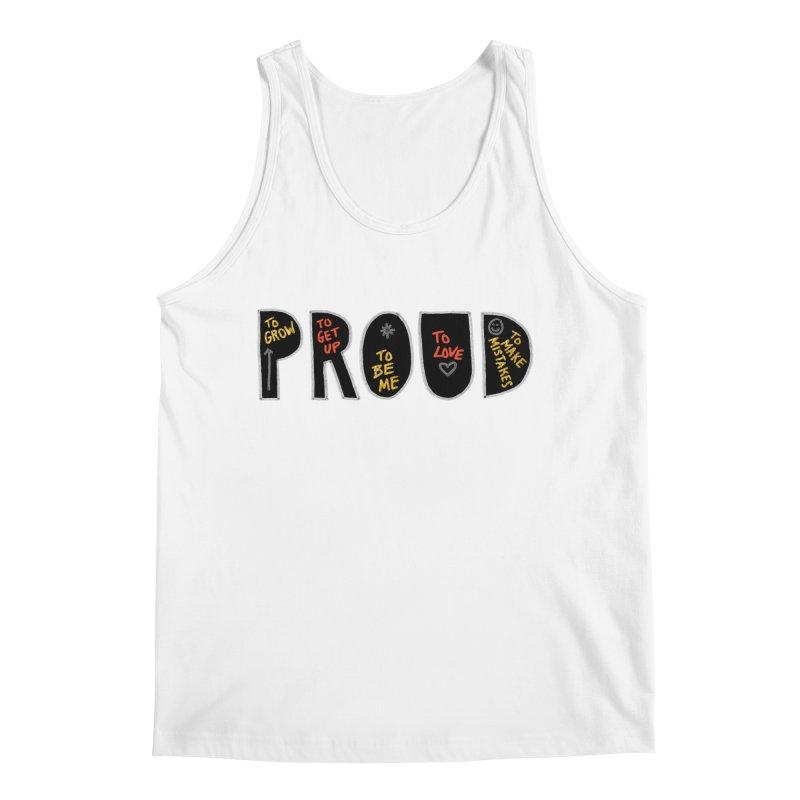 PROUD! Men's Tank by Doodles Invigorate's Artist Shop