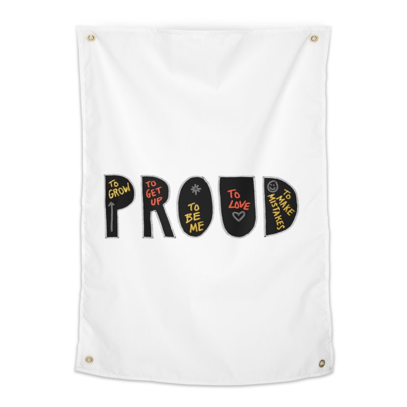 PROUD! Home Tapestry by Doodles Invigorate's Artist Shop