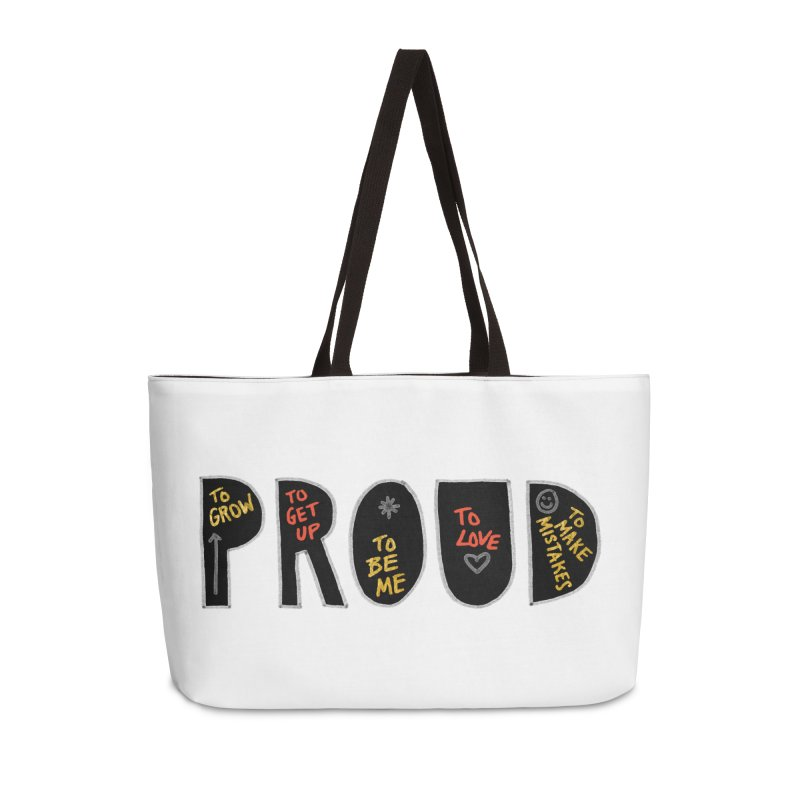 PROUD! Accessories Weekender Bag Bag by Doodles Invigorate's Artist Shop