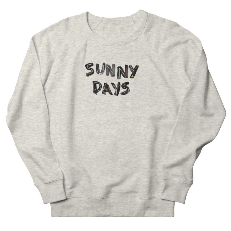 Sunny Days Women's French Terry Sweatshirt by Doodles Invigorate's Artist Shop