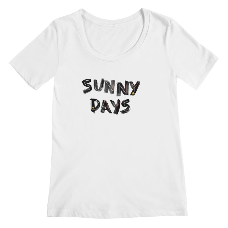 Sunny Days Women's Regular Scoop Neck by Doodles Invigorate's Artist Shop