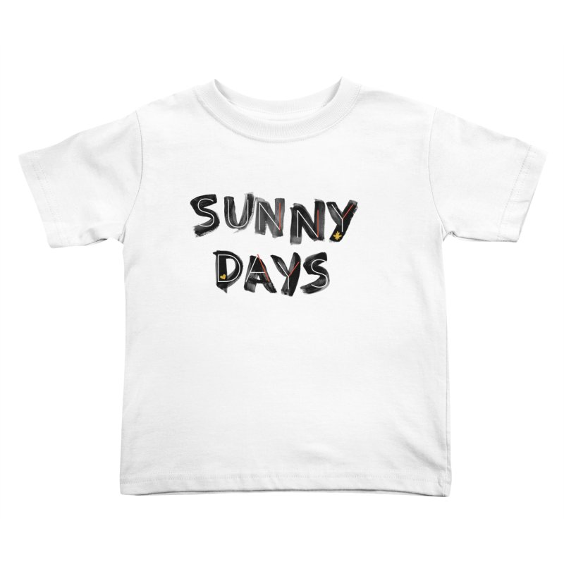 Sunny Days Kids Toddler T-Shirt by Doodles Invigorate's Artist Shop