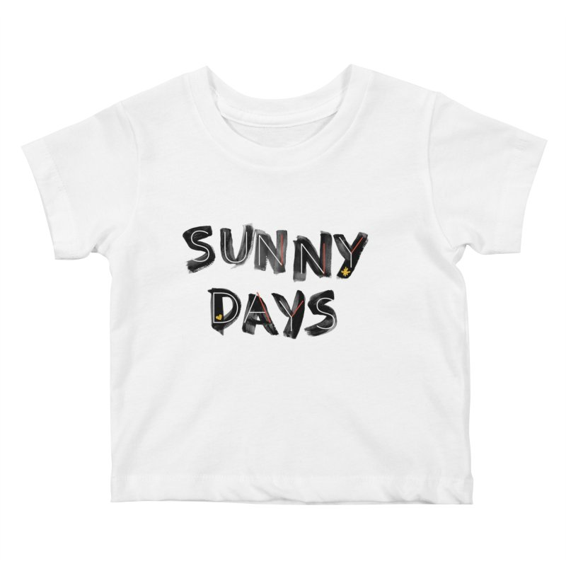 Sunny Days Kids Baby T-Shirt by Doodles Invigorate's Artist Shop