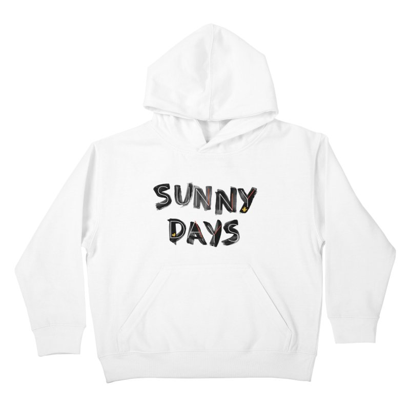 Sunny Days Kids Pullover Hoody by Doodles Invigorate's Artist Shop