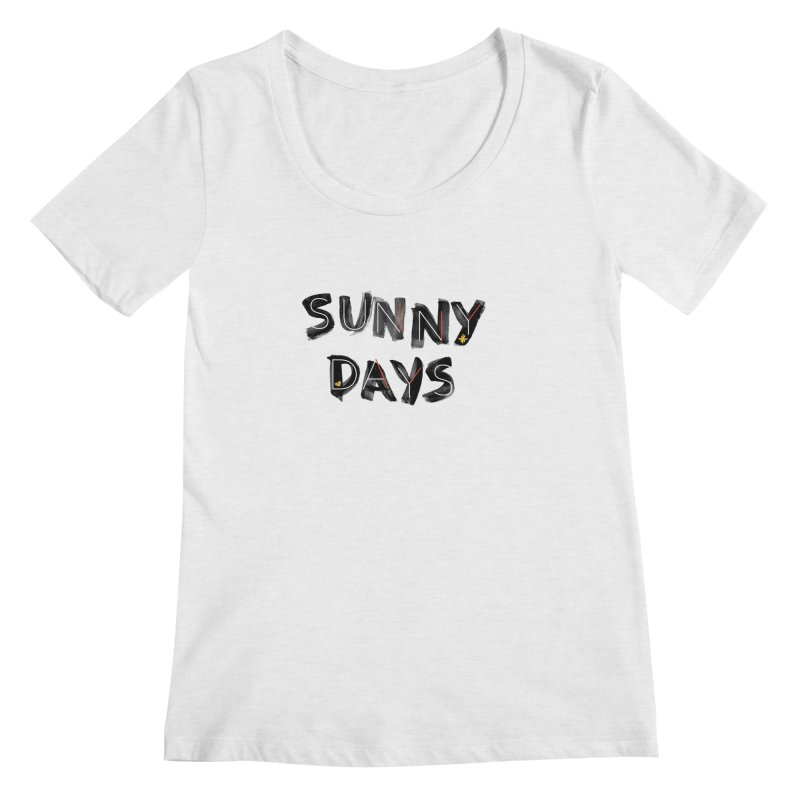 Sunny Days Women's Regular Scoop Neck by Doodles Invigorate's Artist Shop