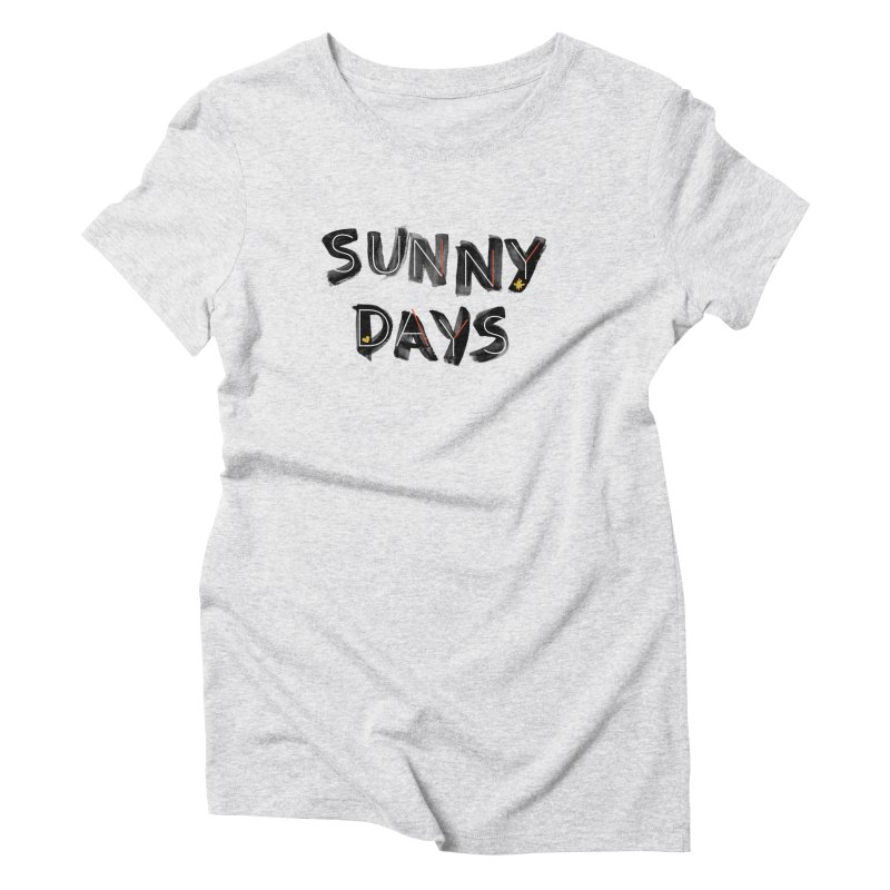 Sunny Days Women's T-Shirt by Doodles Invigorate's Artist Shop
