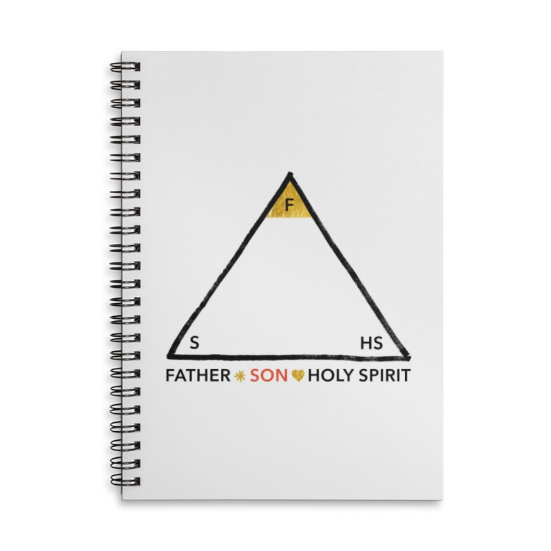 Father. Son. Holy Spirit. Accessories Lined Spiral Notebook by Doodles Invigorate's Artist Shop