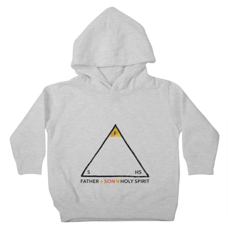 Father. Son. Holy Spirit. Kids Toddler Pullover Hoody by Doodles Invigorate's Artist Shop