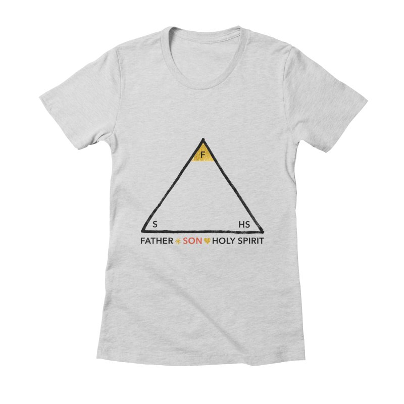 Father. Son. Holy Spirit. Women's Fitted T-Shirt by Doodles Invigorate's Artist Shop