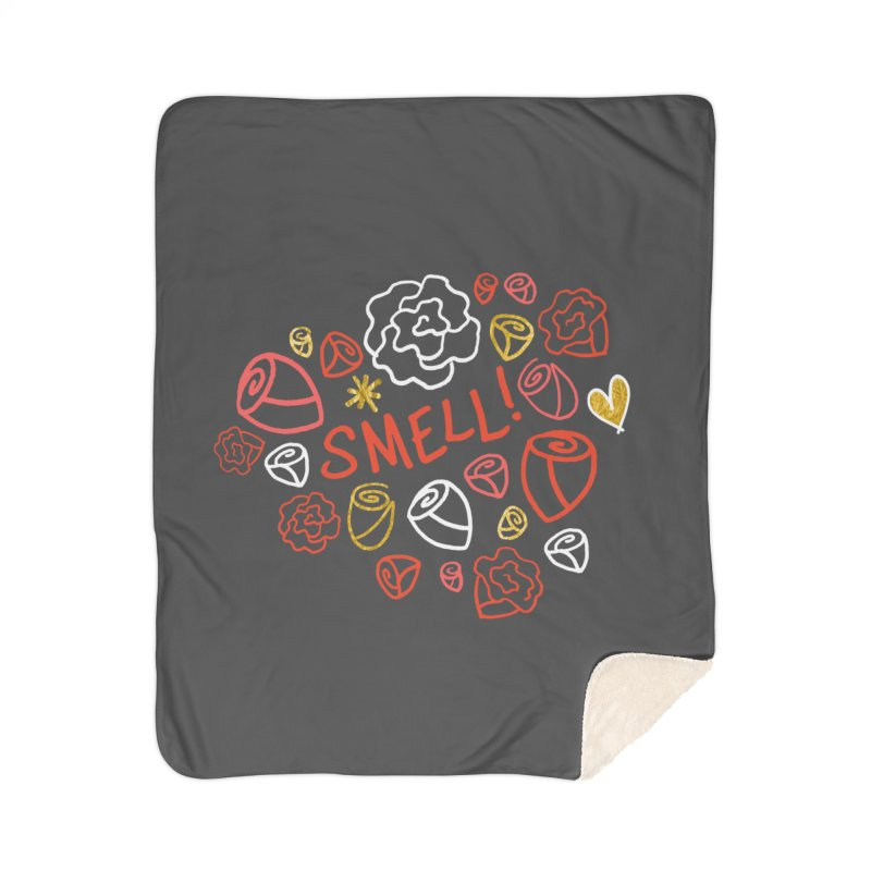 Smell! Home Sherpa Blanket Blanket by Doodles Invigorate's Artist Shop