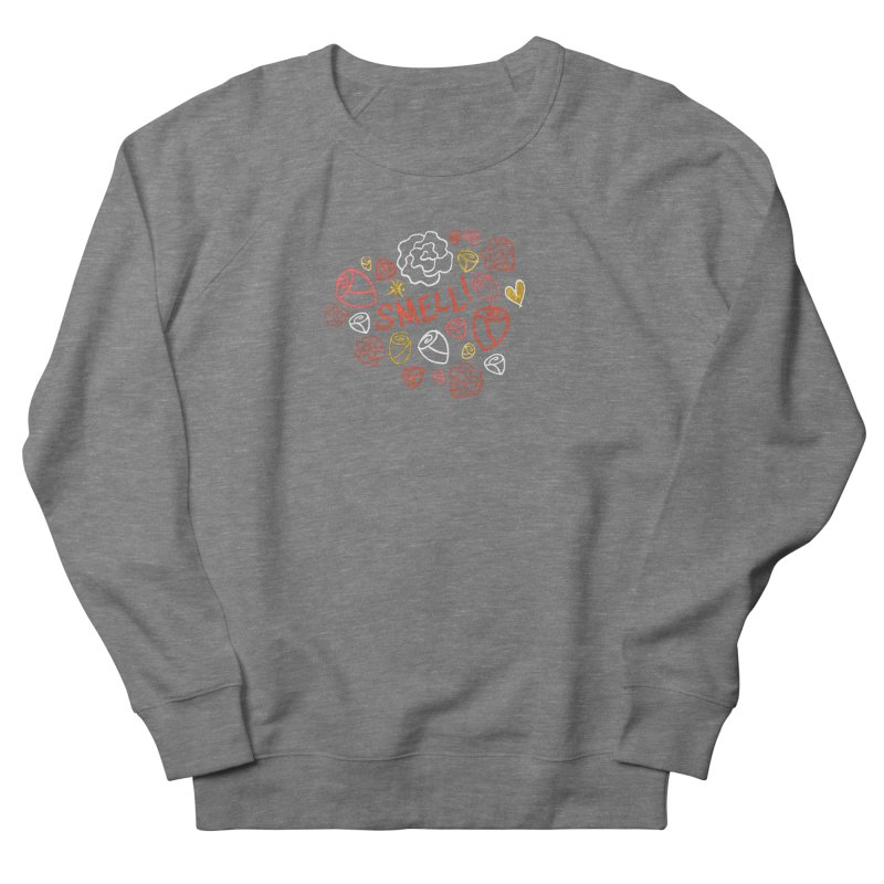 Smell! Men's French Terry Sweatshirt by Doodles Invigorate's Artist Shop