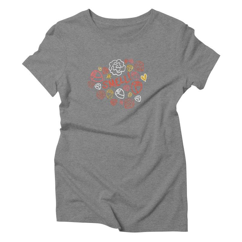 Smell! Women's Triblend T-Shirt by Doodles Invigorate's Artist Shop