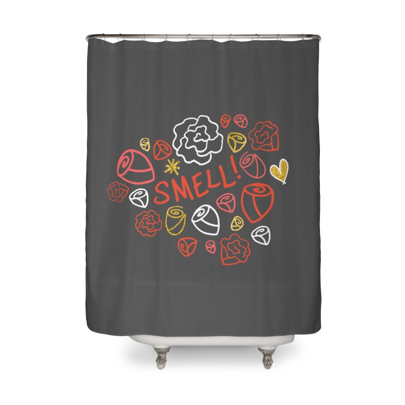 Smell! Home Shower Curtain by Doodles Invigorate's Artist Shop