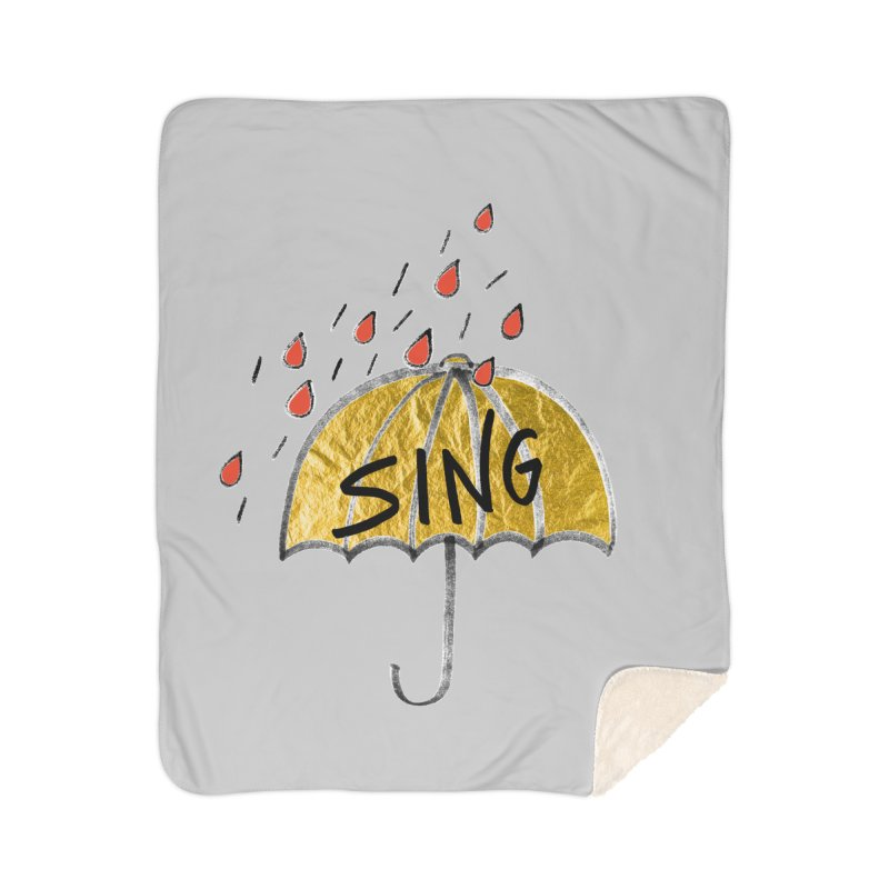 Sing in the Rain Home Sherpa Blanket Blanket by Doodles Invigorate's Artist Shop
