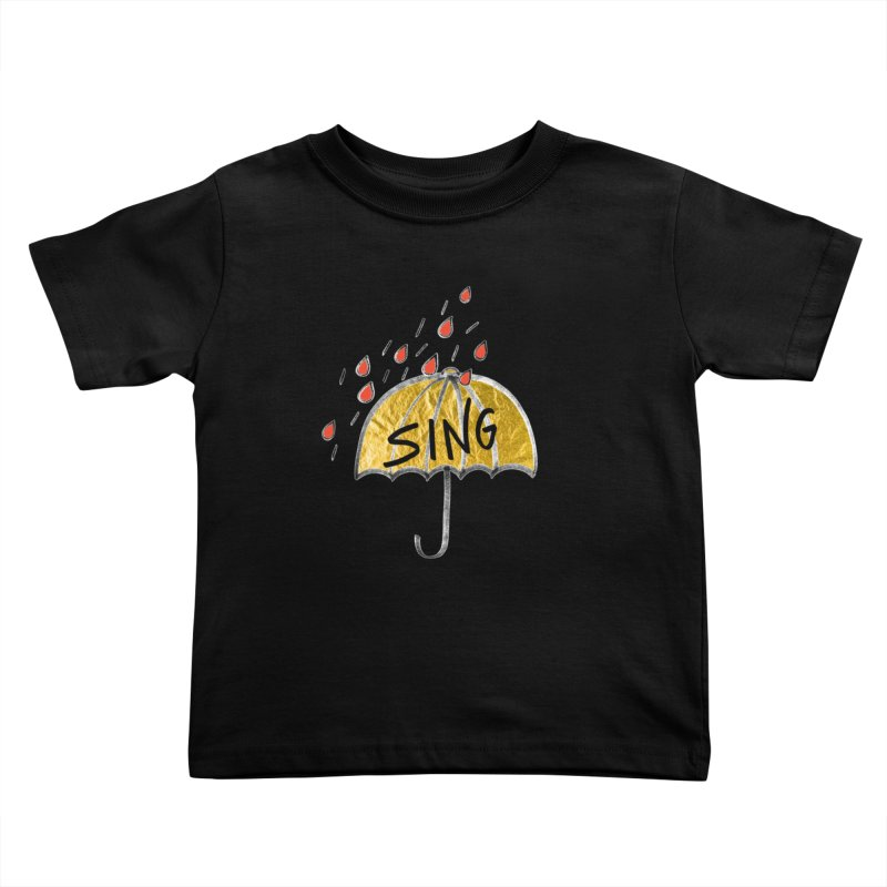 Sing in the Rain Kids Toddler T-Shirt by Doodles Invigorate's Artist Shop