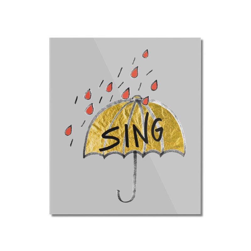 Sing in the Rain Home Mounted Acrylic Print by Doodles Invigorate's Artist Shop