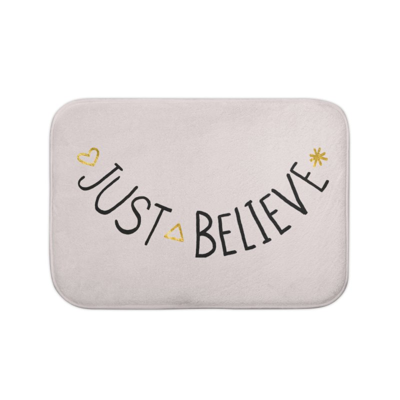 Just Believe Home Bath Mat by Doodles Invigorate's Artist Shop
