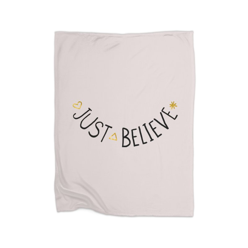 Just Believe Home Fleece Blanket Blanket by Doodles Invigorate's Artist Shop