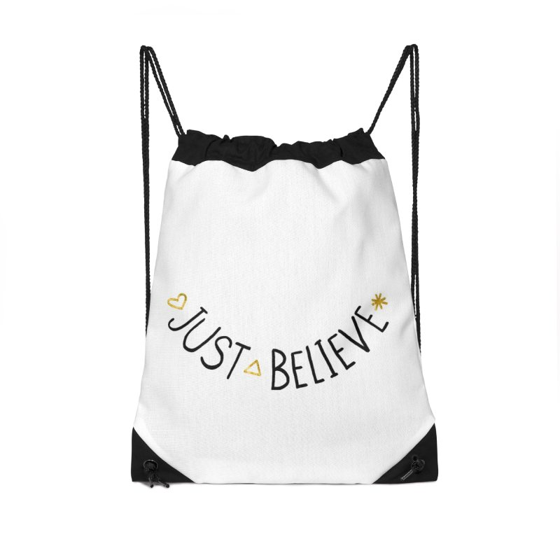 Just Believe Accessories Drawstring Bag Bag by Doodles Invigorate's Artist Shop