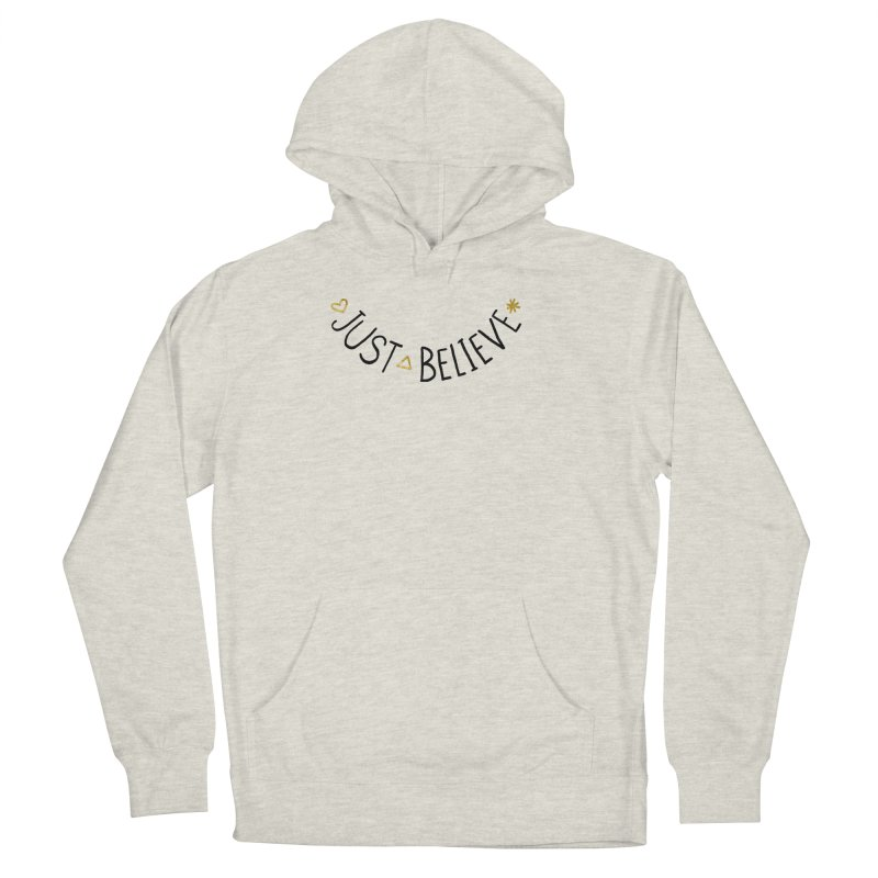 Just Believe Women's French Terry Pullover Hoody by Doodles Invigorate's Artist Shop