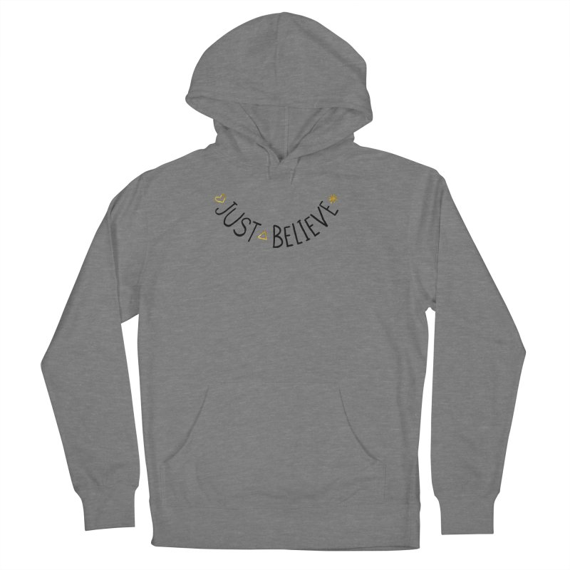 Just Believe Men's French Terry Pullover Hoody by Doodles Invigorate's Artist Shop