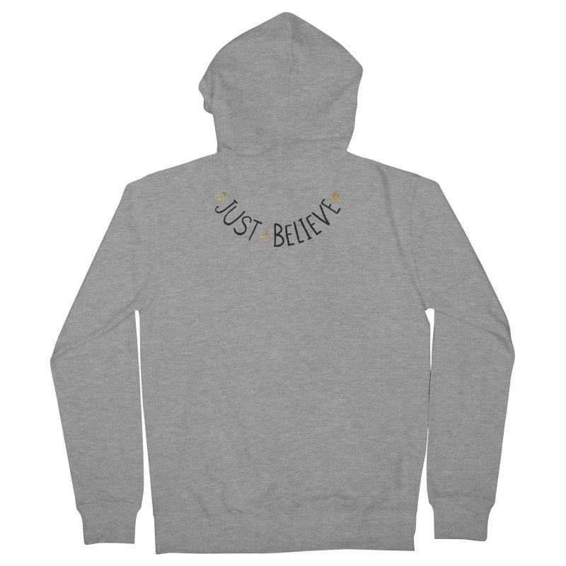 Just Believe Men's French Terry Zip-Up Hoody by Doodles Invigorate's Artist Shop