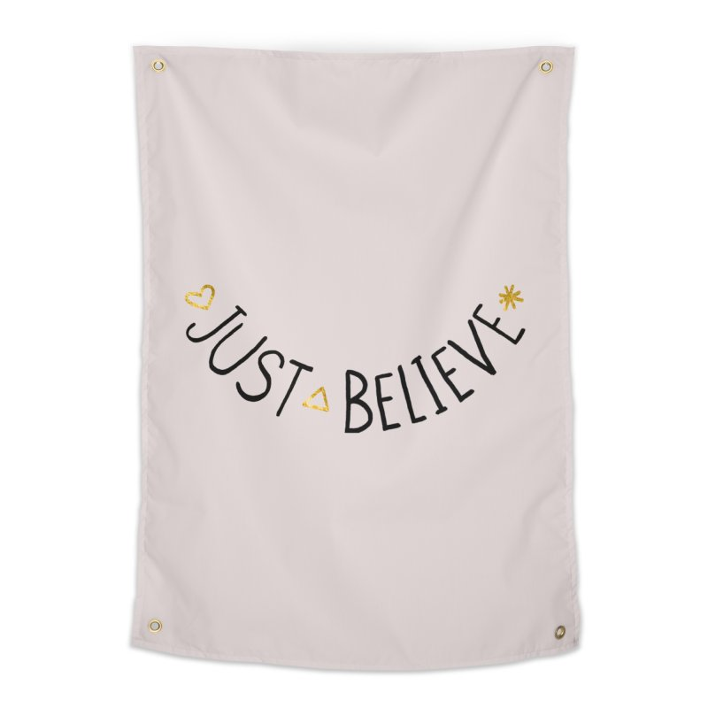 Just Believe Home Tapestry by Doodles Invigorate's Artist Shop