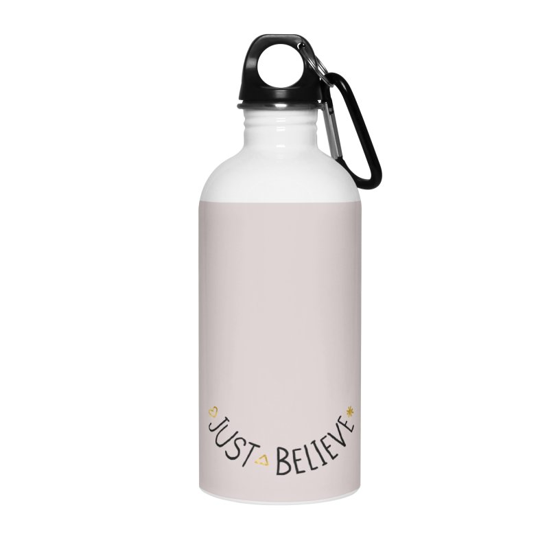 Just Believe Accessories Water Bottle by Doodles Invigorate's Artist Shop