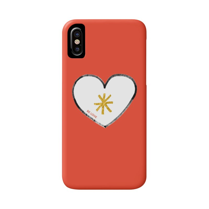 Be Love Accessories Phone Case by Doodles Invigorate's Artist Shop